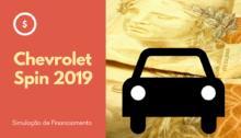 Chevrolet Spin 2019: Simulação de financiamento